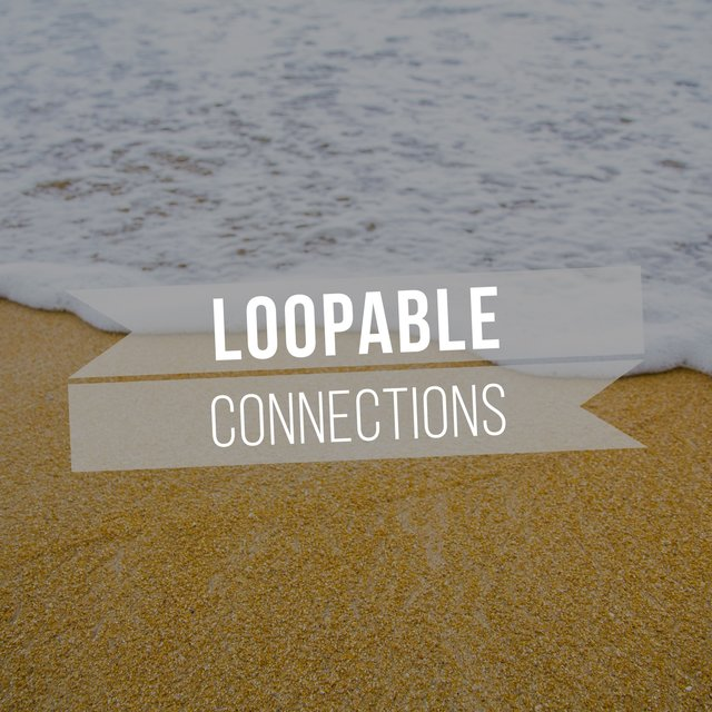 # Loopable Connections