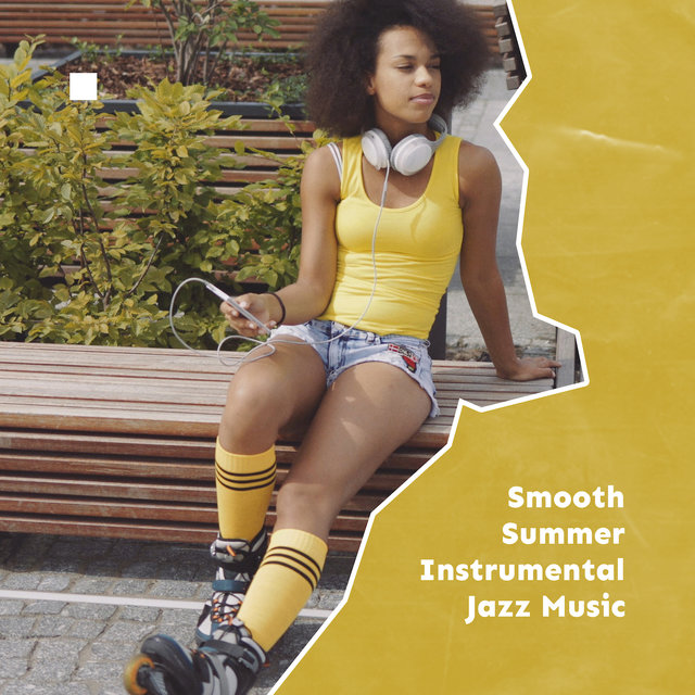 Smooth Summer Instrumental Jazz Music: Hot Compilation of Vacation Tracks for Summer 2019
