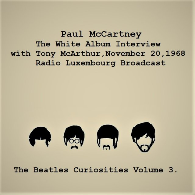 The White Album Interview with Tony McArthur, November 20, 1968, Radio Luxembourg Interview - The Beatles Curiosities Volume 3