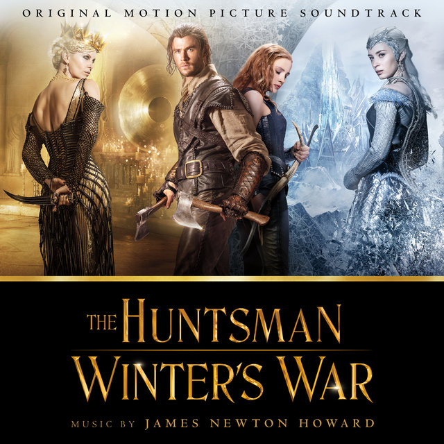 The Huntsman: Winter's War (Original Motion Picture Soundtrack)
