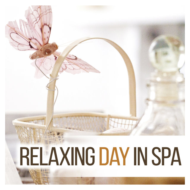 Relaxing Day in Spa – Soft Sounds to Relax, Nature Music, Beautiful Moments, Spa Relaxation