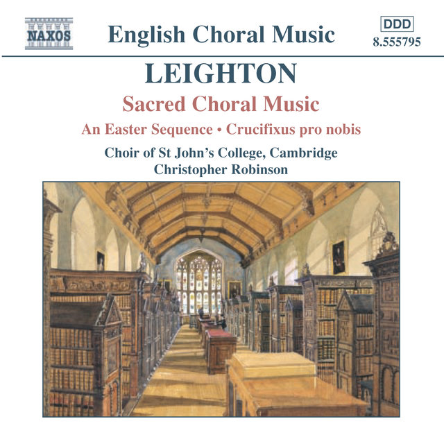 Leighton: An Easter Sequence & Crucifixus pro Nobis