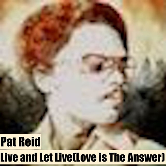Live and Let Live (Love Is the Answer)