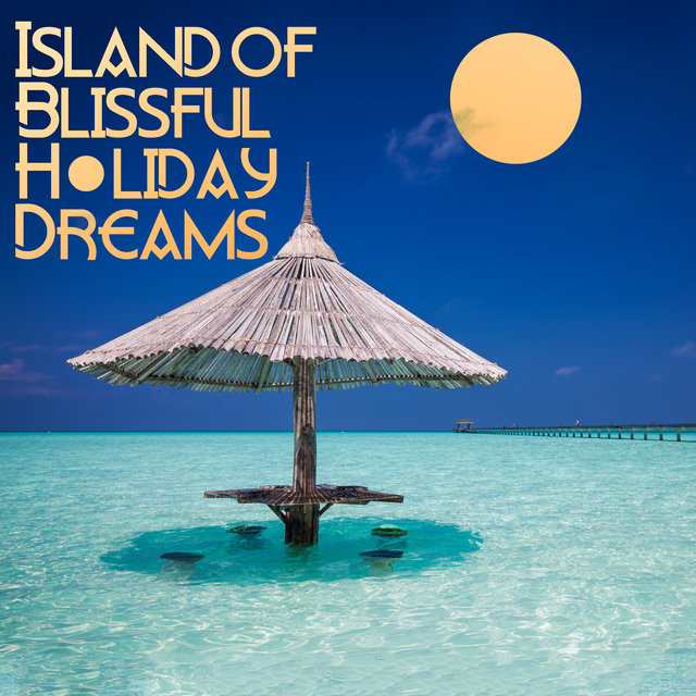 Island of Blissful Holiday Dreams