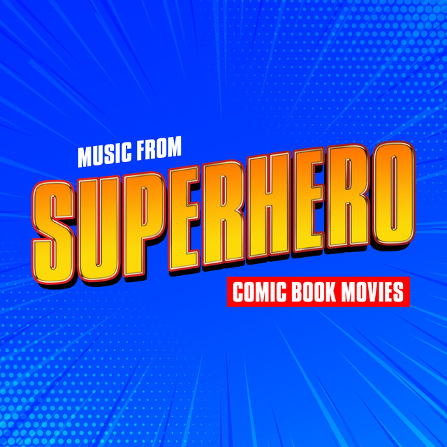 Music from Superhero Comic Book Movies
