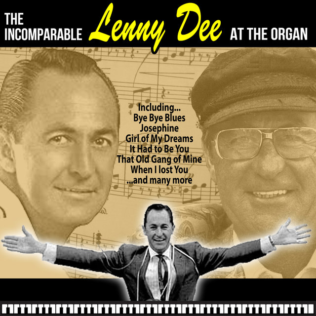 The Incomparable Lenny Dee at the Organ
