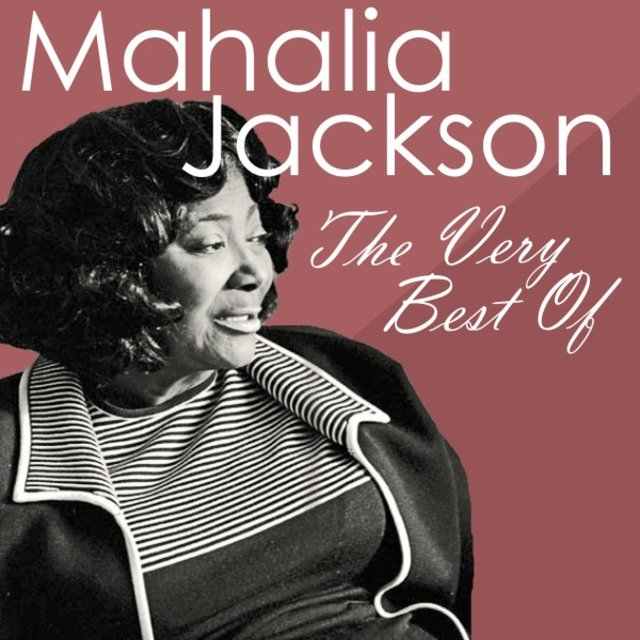 The Very Best of Mahalia Jackson