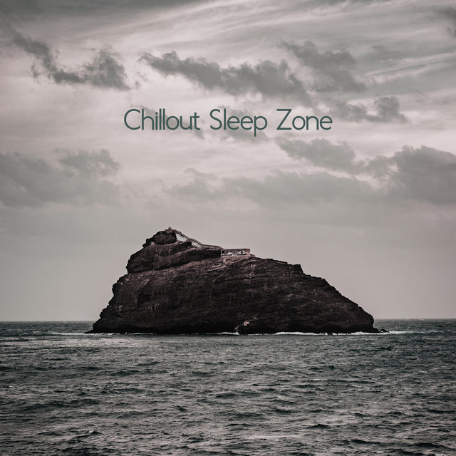 Chillout Sleep Zone - Relaxing Music, Sleep Chill Out, Slow Ambient Relax