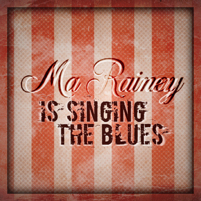 Ma Rainey Is Singing The Blues