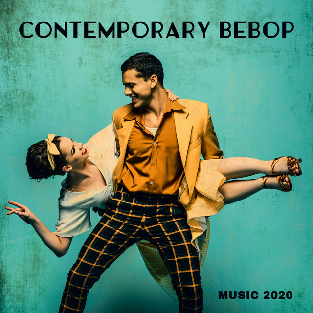 Contemporary Bebop Music 2020