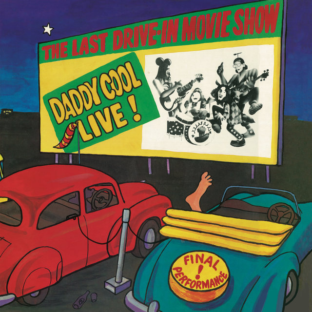 The Last Drive-In Movie Show: Daddy Cool Live!