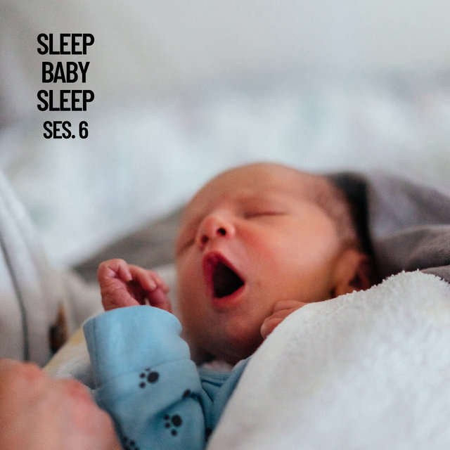 Sleep Baby Sleep, Baby Sleep Music Session 6