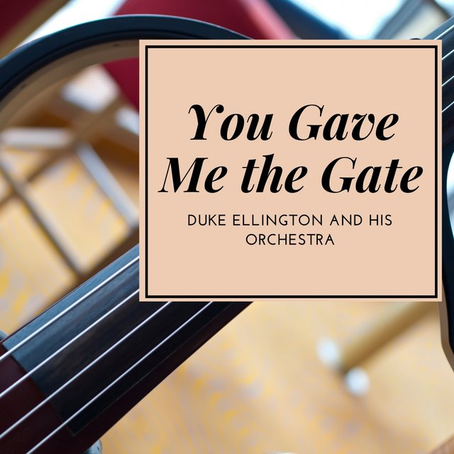 You Gave Me the Gate