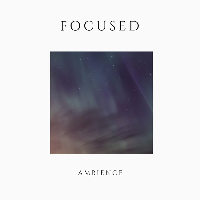 # Focused Ambience