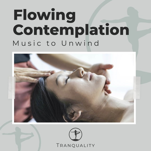 Flowing Contemplation Music to Unwind