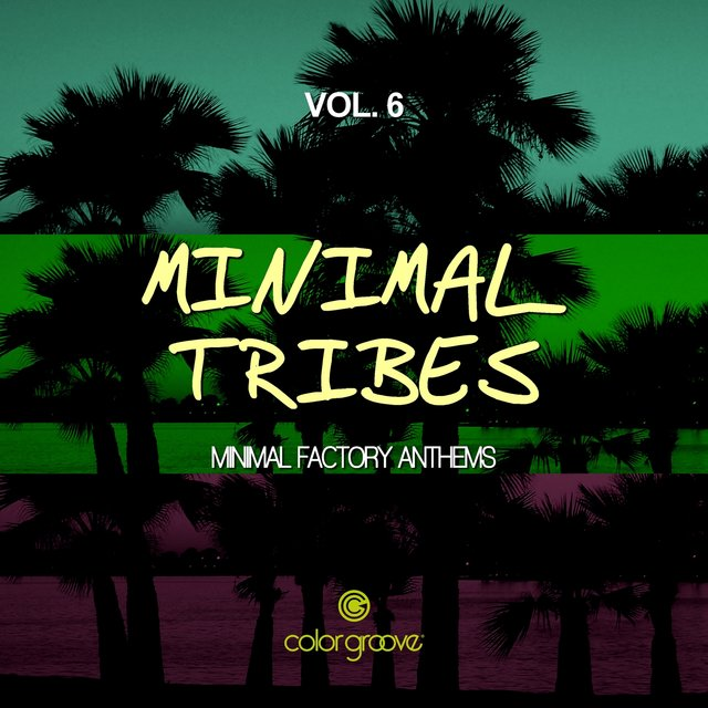 Minimal Tribes, Vol. 6 (Minimal Factory Anthems