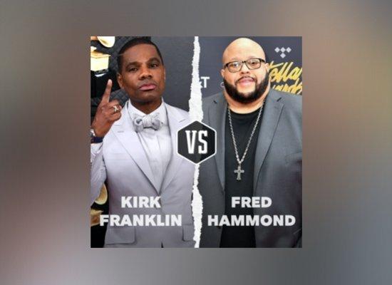 Kirk Franklin vs Fred Hammond