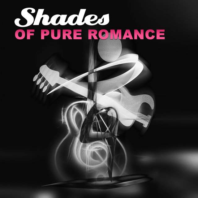 Shades of Pure Romance – Beautiful Jazz Lounge, Magic in the Air, Coffee Time, Gentle Music for Special Occasions