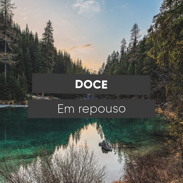# Doce Em repouso