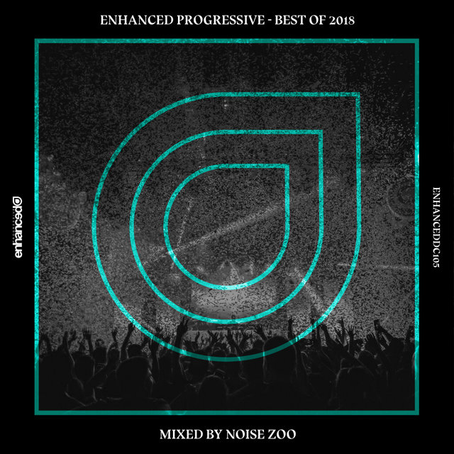 Enhanced Progressive - Best Of 2018, Mixed by Noise Zoo