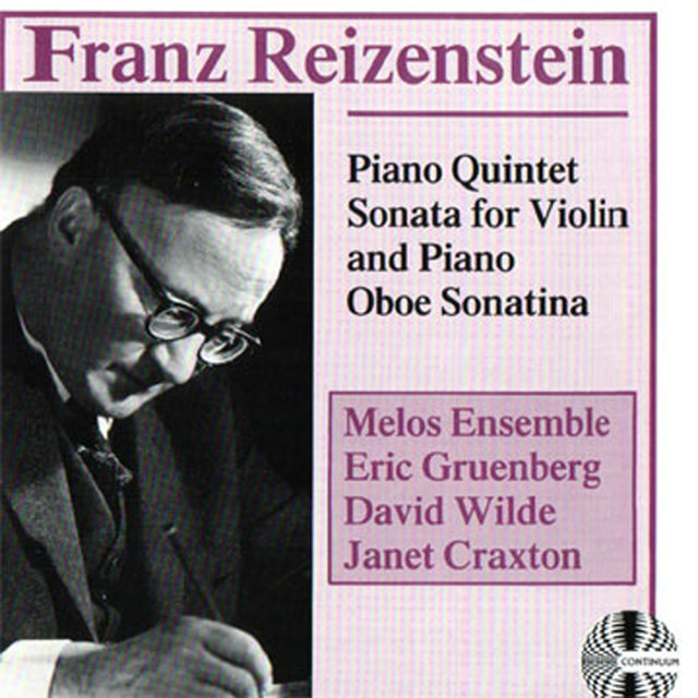 Franz Reizenstein: Piano Quintet Sonata for Violin and Piano Oboe Sonatina