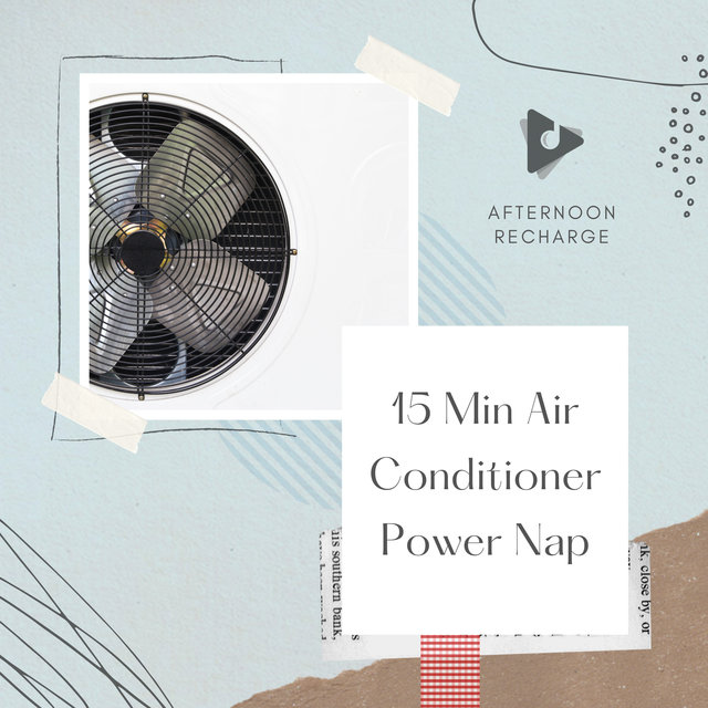 15 Min Air Conditioner Power Nap