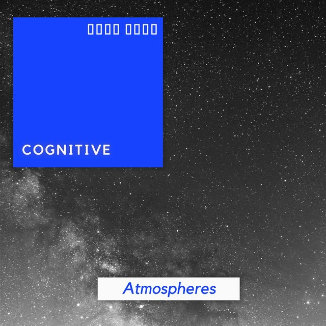 # 1 Album: Cognitive Atmospheres