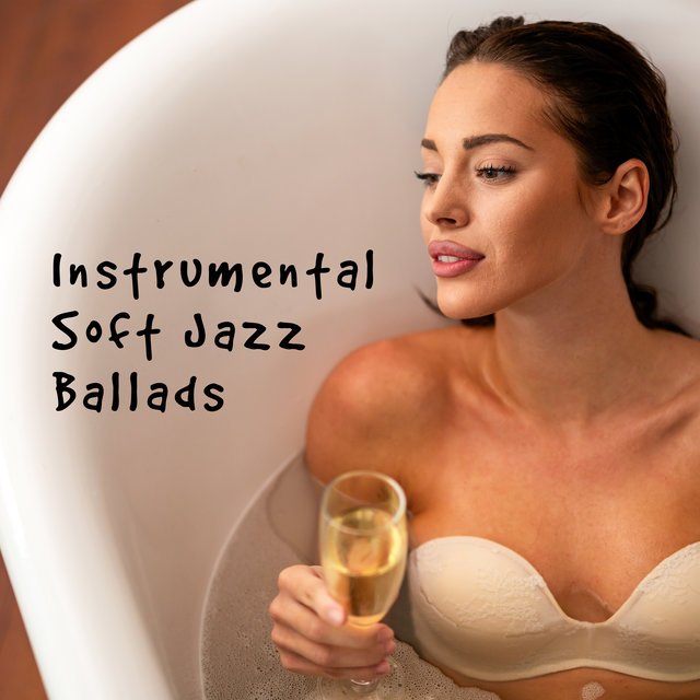 Instrumental Soft Jazz Ballads