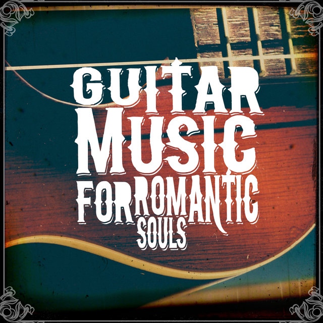 Guitar Music for Romantic Souls