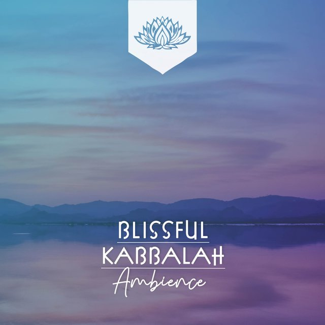 Blissful Kabbalah Ambience