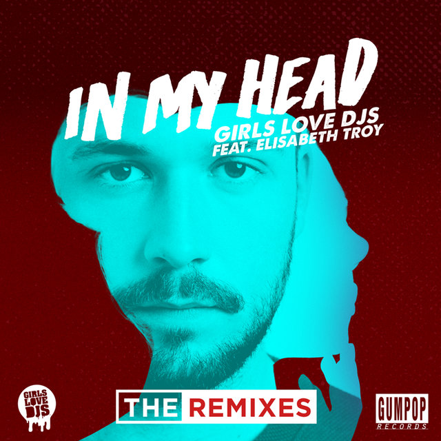 In My Head (The Remixes) (feat. Elisabeth Troy)