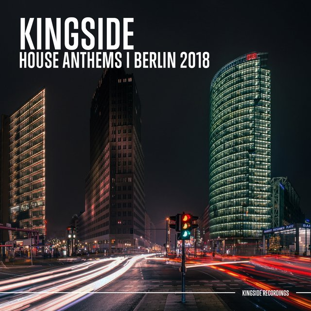 Kingside House Anthems - Berlin 2018
