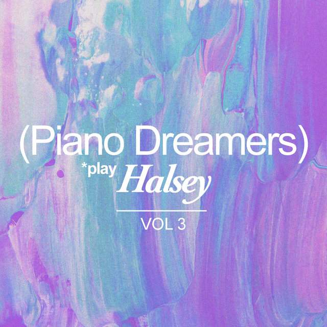 Piano Dreamers Play Halsey, Vol. 3