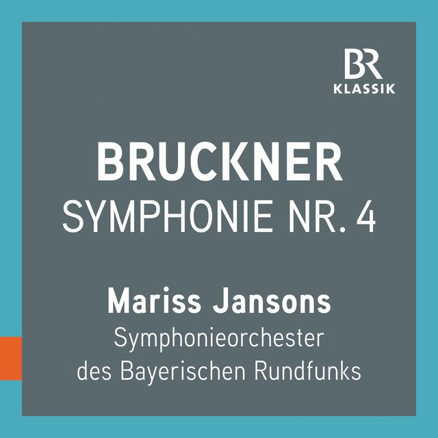 Bruckner: Symphony No. 4 in E-Flat Major, WAB 104 (1880) [Live]