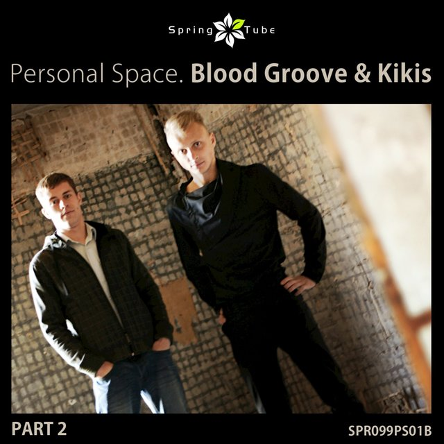 Personal Space. Blood Groove & Kikis, Pt. 2