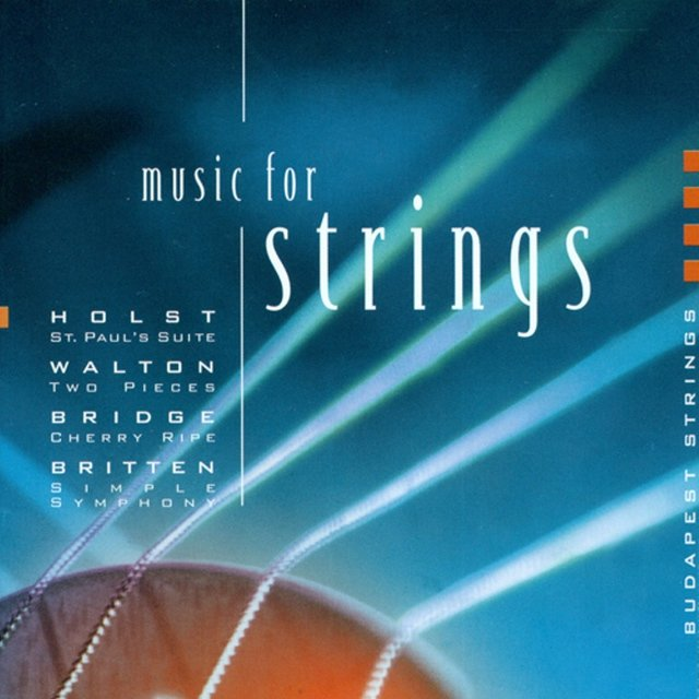 Holst, G.: St. Paul's Suite / A Fugal Concerto / Britten, B.: Simple Symphony / Walton, W.: 2 Pieces for Strings