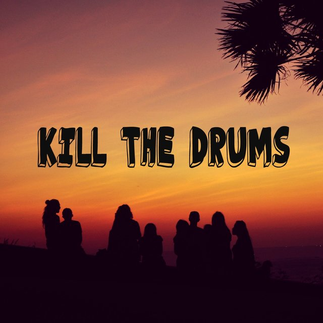 Kill the Drums!!!