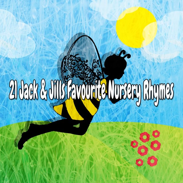 21 Jack & Jills Favourite Nursery Rhymes