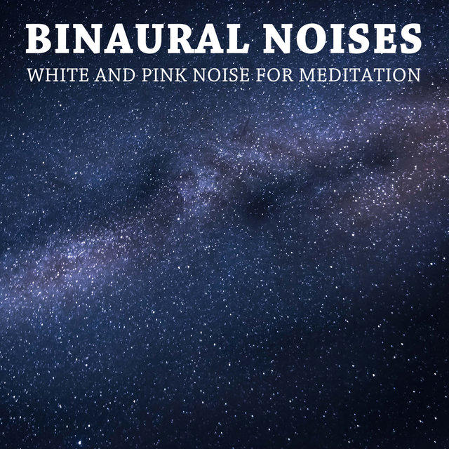 12 Binaural Noises: White and Pink Noise for Meditation
