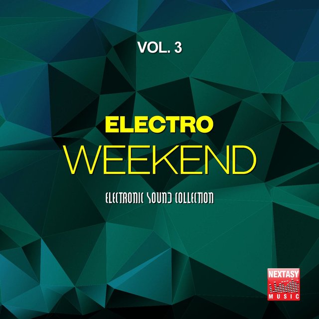 Electro Weekend, Vol. 3 (Electronic Sound Collection)