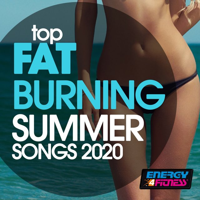 Top Fat Burning Summer Songs 2020