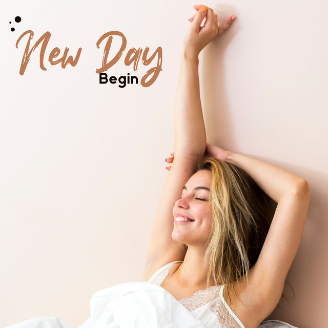 New Day Begin - Morning Dose of Chillout Energy