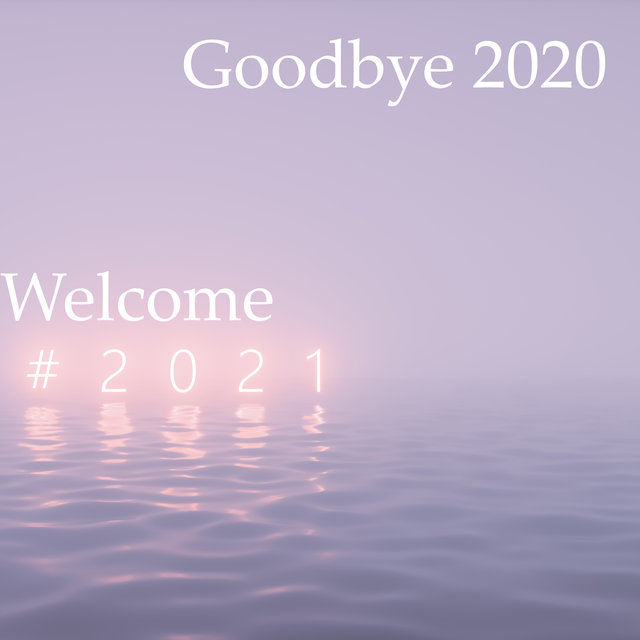 Goodbye 2020 Welcome 2021: New Year's Eve Jazz Music For The New Year's Party