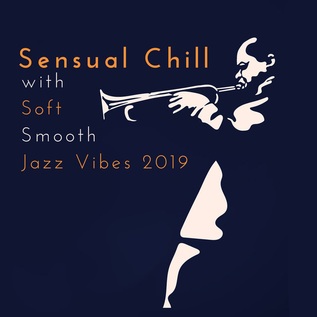 Sensual Chill with Soft Smooth Jazz Vibes 2019