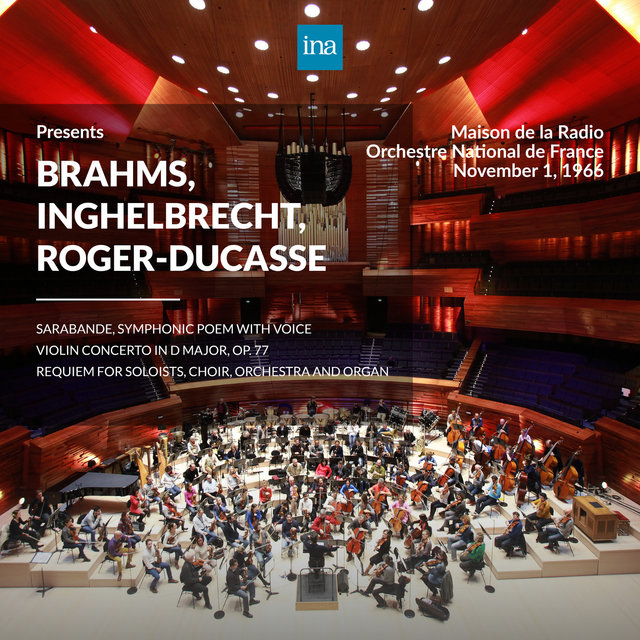 INA Presents: Brahms, Inghelbrecht, Roger-Ducasse by Orchestre National de France at the Maison de la Radio