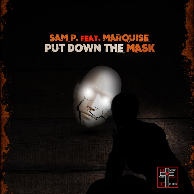 Put Down the Mask (feat. Marquise)