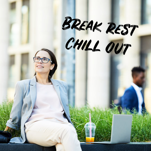 Break Rest Chill Out