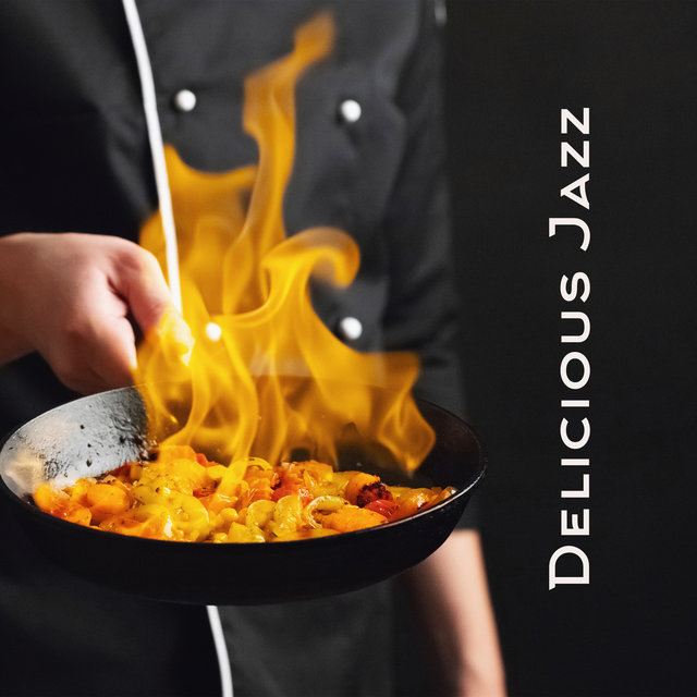 Delicious Jazz (Background Music for Cooking)