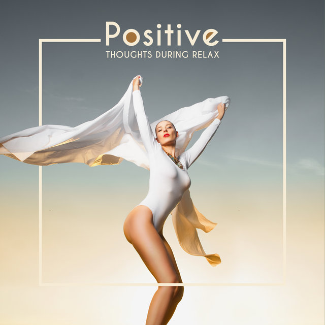 Positive Thoughts During Relax