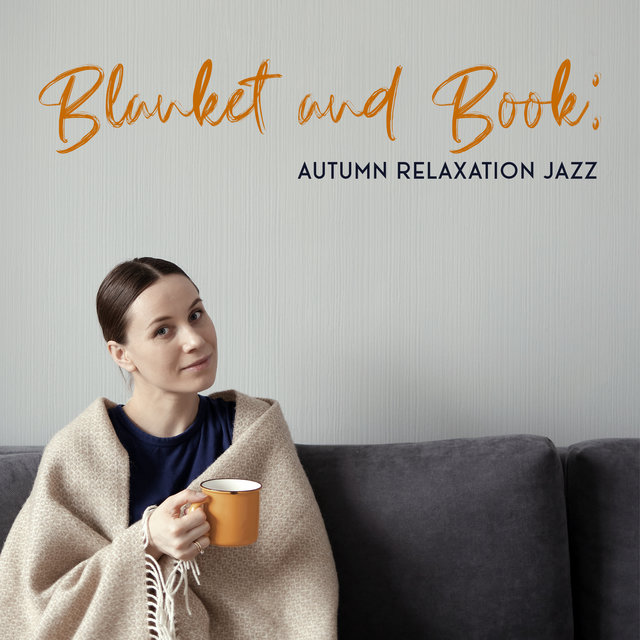 Blanket and Book: Autumn Relaxation Jazz